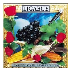 LP LIGABUE LAMBRUSCO COLTELLI ROSE E POP CORN