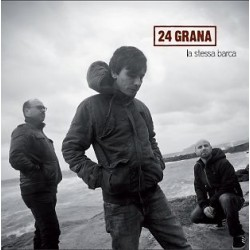 CD 24 GRANA-LA STESSA BARCA