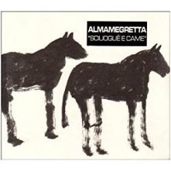 CD ALMAMEGRETTA-SCIUOGLIE' E CAME'