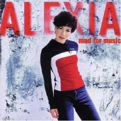 CD ALEXIA-MAD FOR MUSIC