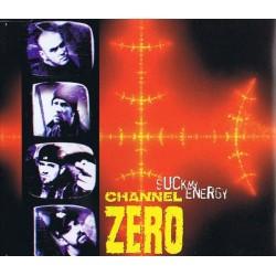 CD CHANNEL ZERO-SUCK MY ENERGY